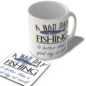 A Bad Day Fishing Is Better Than a Good Day At Work – Mug and Coaster Set