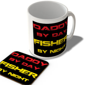 Daddy By Day Fisher By Night – Mug and Coaster Set
