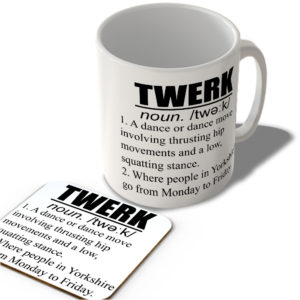 Twerk Definition – Where People In Yorkshire Go Monday To Friday  – Mug and Coaster Set