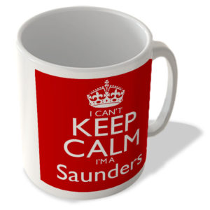 I Can't Keep Calm I'm a Saunders – Mug