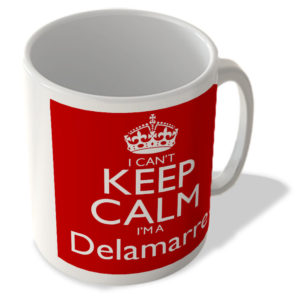 I Can't Keep Calm I'm a Delamarre – Mug