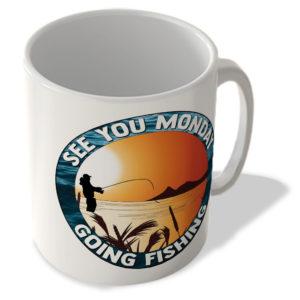 See You Monday – Going Fishing – Mug