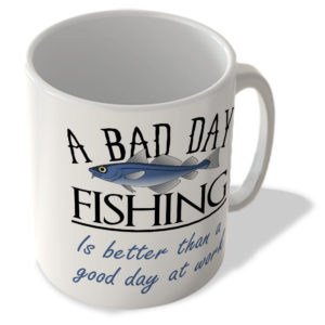 A Bad Day Fishing Is Better Than a Good Day At Work – Mug
