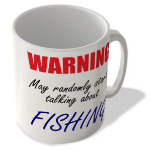 Warning – May Randomly Start Talking About Fishing – Mug