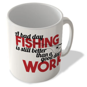 A Bad Day Fishing Is Still Better Than a Good Day At Work – Mug