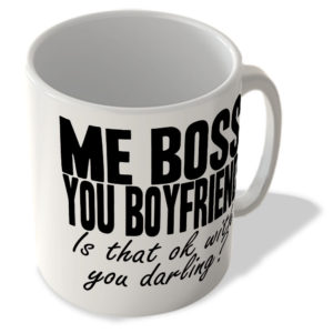 Me Boss You Boyfriend – is That Ok With You Darling? – Mug