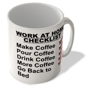 Work At Home Checklist – Make Coffee… Go Back To Bed – Mug