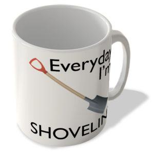 Everyday I'm Shovelin' – Mug