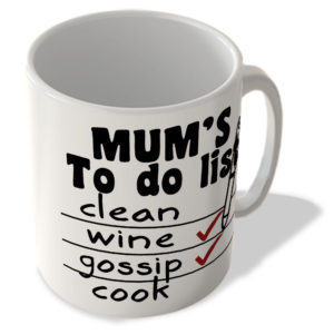 Mum's To Do List – Clean, Wine, Gossip, Cook – Mug