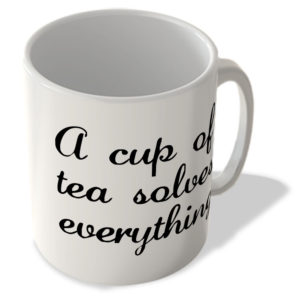 A Cup of Tea Solves Everything – Mug