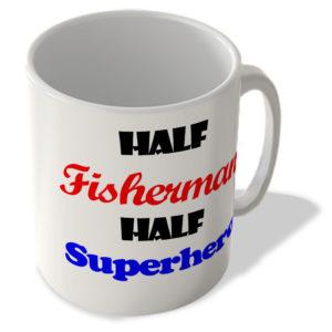 Half Fisherman – Half Superhero – Mug