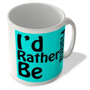 I'd Rather Be Fishing – Mug