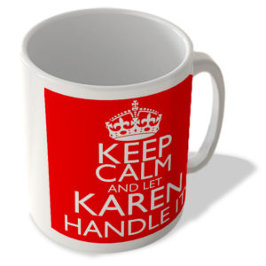Keep Calm and Let Karen Handle It – Mug