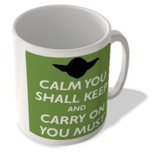 Calm You Shall Keep and Carry On You Must – Mug