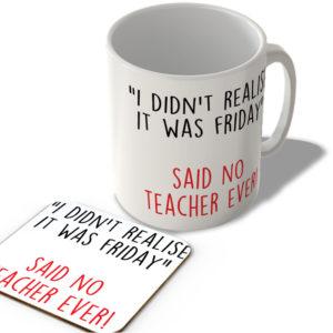 """I Didn't Realise It Was Friday"" Said No Teacher Ever! – Mug and Coaster Set"