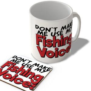 Don't Make Me Use My Fishing Voice! – Mug and Coaster Set