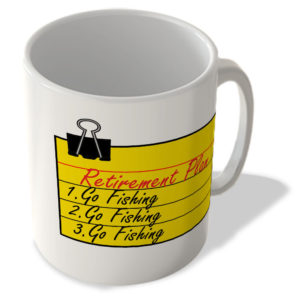 Retirement Plan Go Fishing – Mug