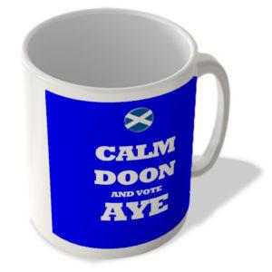 Calm Doon And Vote Aye – Scottish Politics Mug