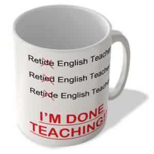 (Retired English Teacher) I'm Done Teaching!!! – Mug