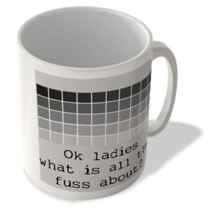 50 Shades – Ok Ladies What Is All The Fuss About? – Mug