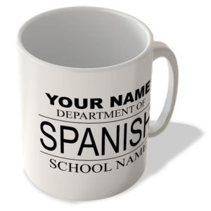 Your Name – Department Of Spanish – Your School Name – Mug