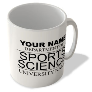 Your Name – Department Of Sports Science – Your University Name – Mug
