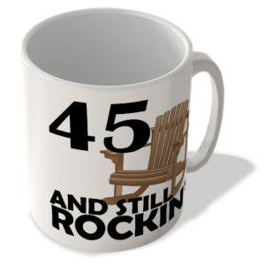 45 And Still Rockin' – Mug