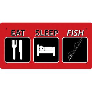 Eat Sleep Fish – Metal Sign