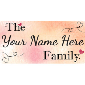 """""""The Your Name Here"""" Family – Metal Sign"""