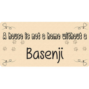 A House is Not a Home Without a Basenji – Metal Sign