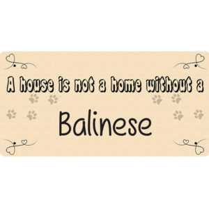 A House is Not a Home Without a Balinese – Metal Sign
