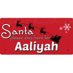 Santa Please Stop Here for Aaliyah – Metal Sign