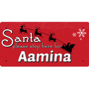 Santa Please Stop Here for Aamina – Metal Sign