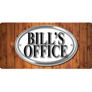 Bill's Office – Metal Sign