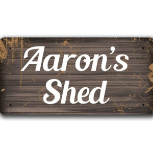 Aaron's Shed – Metal Sign